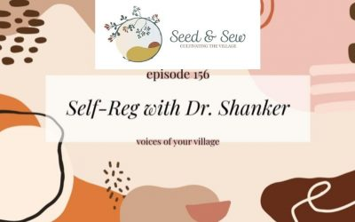 Stuart Shanker on the Voices of Our Village, Seed & Sew Podcast